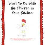 What to do with the Chicken in Your Kitchen