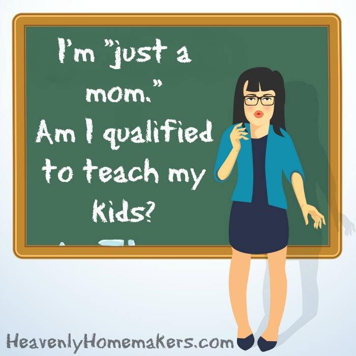 Am I Qualified to Teach My Kids