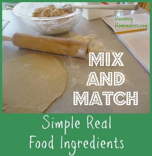 Mix and Match Real Food Ingredients
