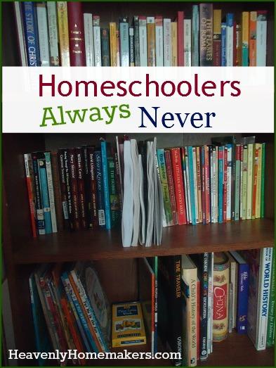 Homeschoolers Always Never