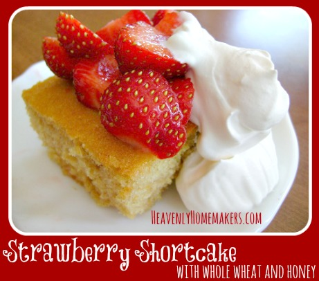 Strawberry Shortcake with Whole Wheat and Honey