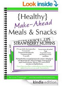 Healthy Make Ahead Meals and Snacks Kindle
