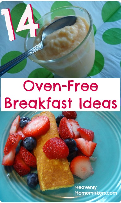 14 Oven Free Breakfast Ideas For Summer