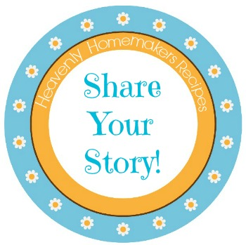Share Your Heavenly Homemakers Recipe Story