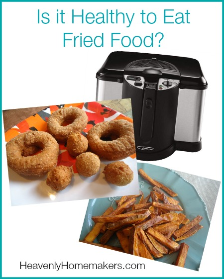 Is it Healthy to Eat Fried Food