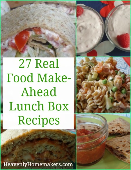 27 Real Food Make-Ahead Lunch Box Recipes