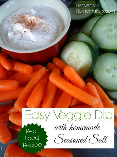 Easy Veggie Dip with homemade Seasoned Salt