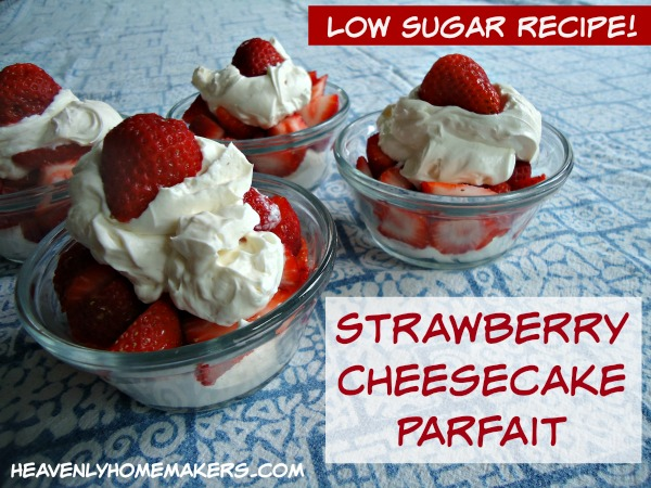 Low Sugar Strawberry Cheesecake Parfait 1