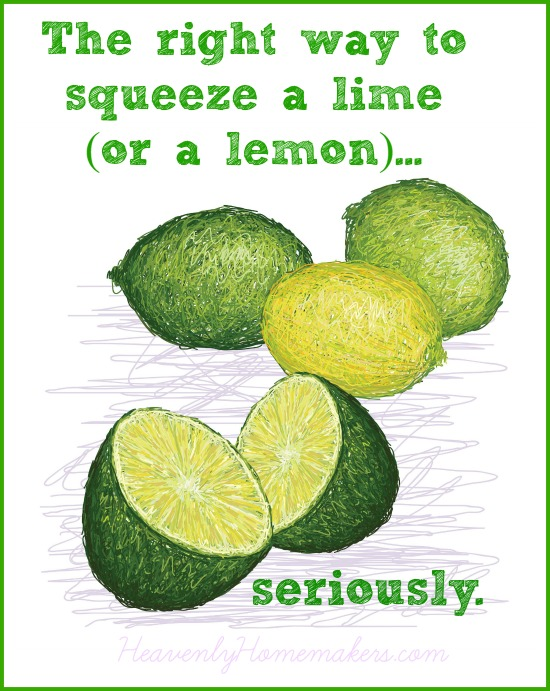 The Right Way to Squeeze a Lime (or a lemon)