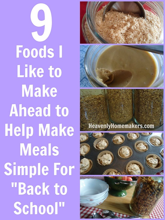 9 Foods I Like to Make Ahead to Help Make Meals Simple for Back to School