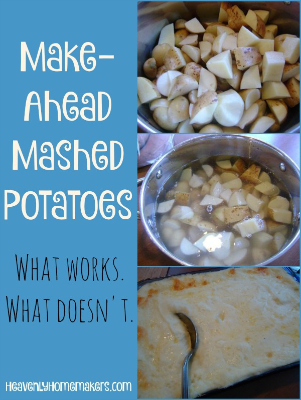 Make-Ahead Mashed Potatoes ~ What Works, What Doesn't.