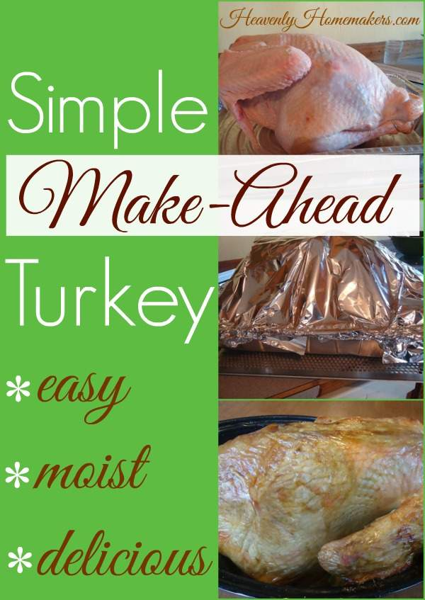 Simple Make-Ahead Turkey ~ Easy, Moist, Delicious