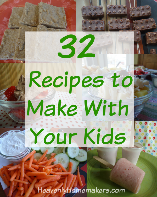 32 Recipes to Make With Your Kids