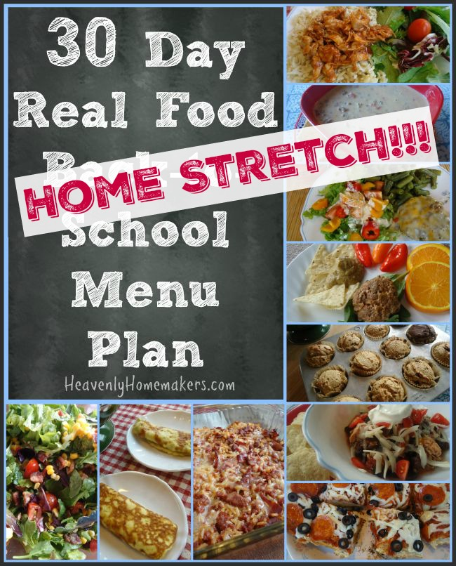 30 Day Real Food Home-Stretch-School Menu Plan