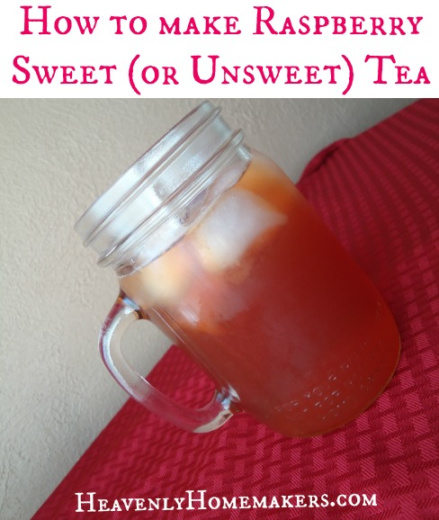 How to Make Raspberry Sweet or Unsweet Tea