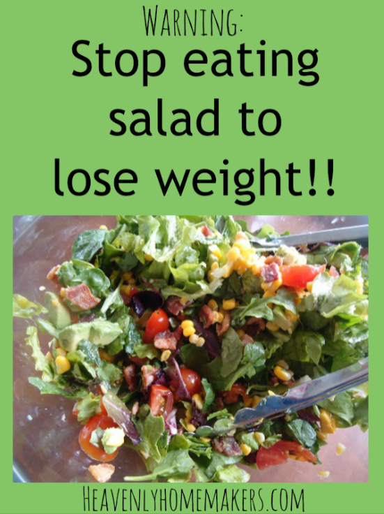 Stop eating salad to lose weight!