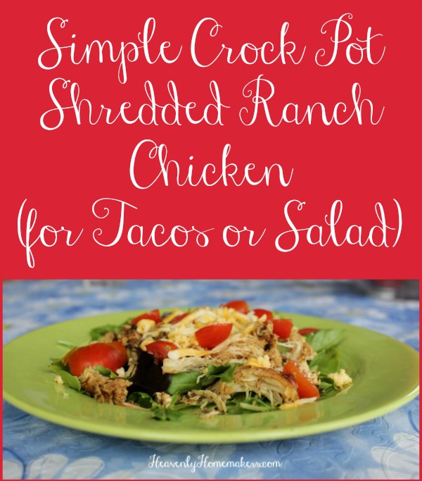 Simple Crock Pot Shredded Ranch Chicken (for Tacos or Salad)