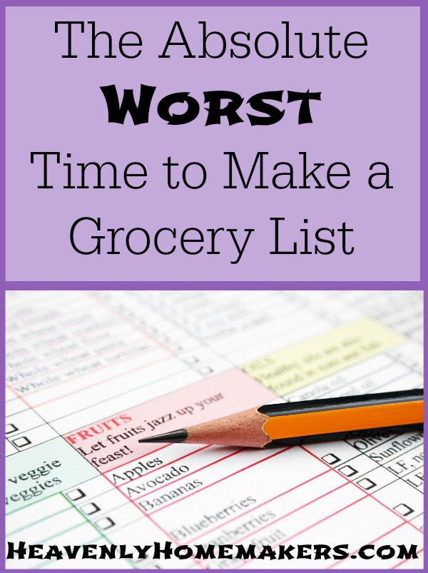 The worst time to make a grocery list