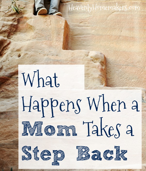 What Happens When a Mom Takes a Step Back