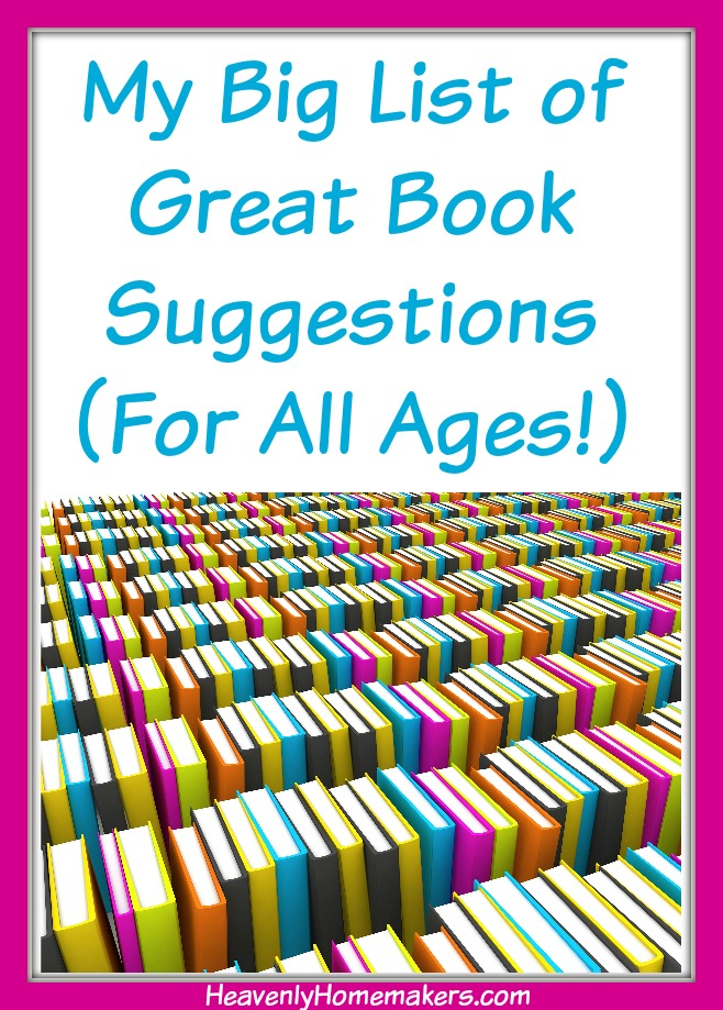 My Big List of Great Book Suggestions for all ages