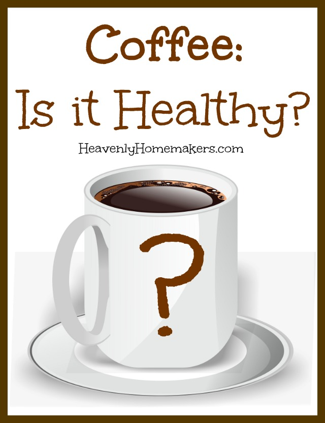 Coffee Is it Healthy