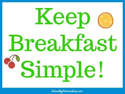 Keep Breakfast Simple