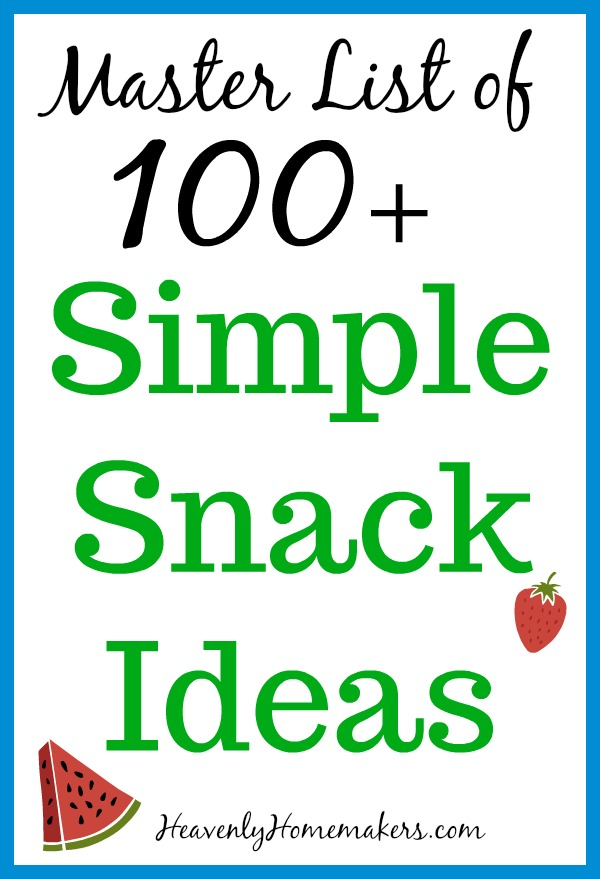 Master List of 100 Simple Snack Ideas