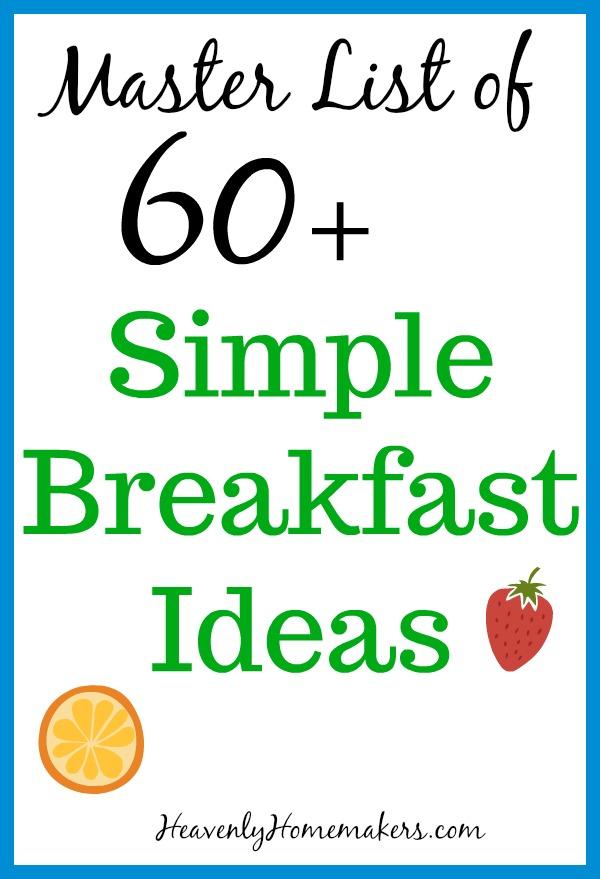Master List of 60 Simple Breakfast Ideas