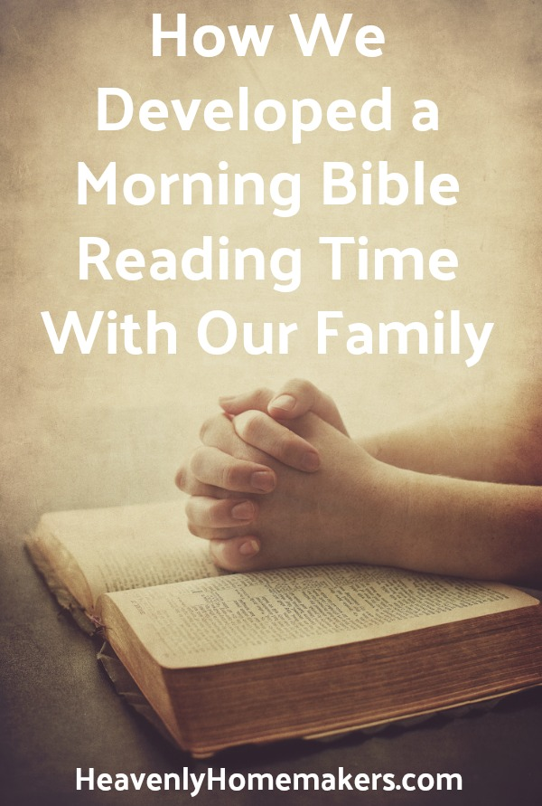 How We Developed a Morning Bible Reading Time with our Family