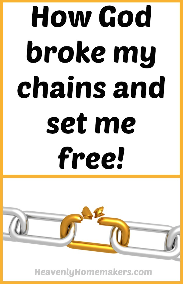 How God broke my chains and set me free