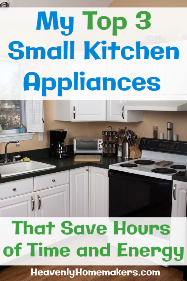 My Top 3 Small Kitchen Appliances That