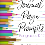 30 Journal Page Prompts for Grades K-12