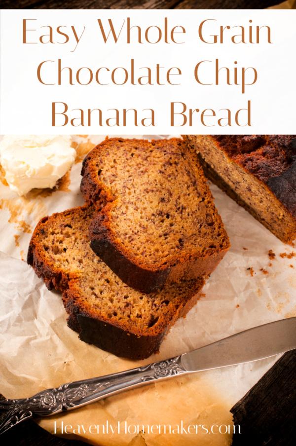 Easy Whole Grain Chocolate Chip Banana Bread
